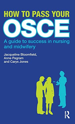 9781138138537: How to Pass Your OSCE: A Guide to Success in Nursing and Midwifery