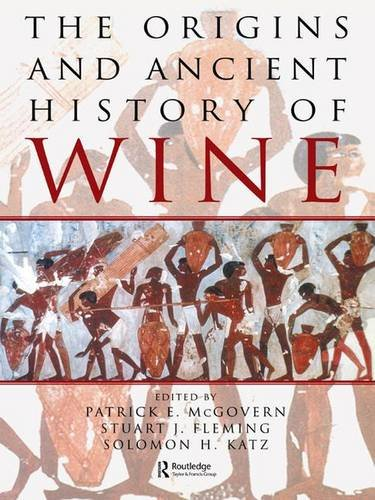 9781138138599: The Origins and Ancient History of Wine: Food and Nutrition in History and Antropology