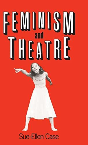9781138138858: Feminism and Theatre