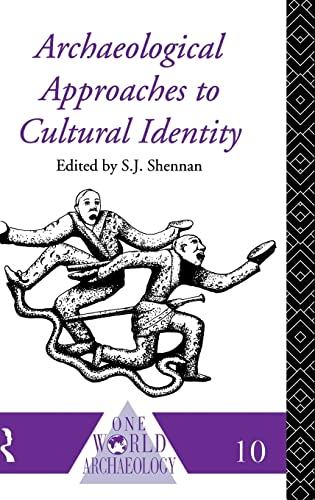 9781138139022: Archaeological Approaches to Cultural Identity (One World Archaeology)