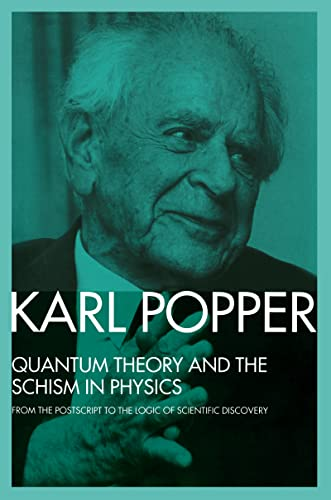 9781138139046: Quantum Theory and the Schism in Physics: From the Postscript to The Logic of Scientific Discovery