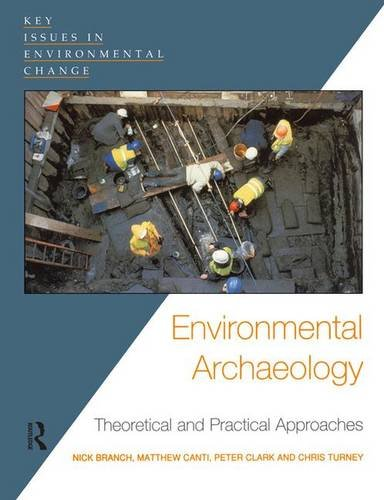 9781138139077: Environmental Archaeology: Theoretical and Practical Approaches (Key Issues in Environmental Change)