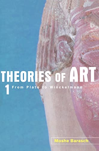 Theories of Art; 1. From Plato to Winckelmann: BARASCH, MOSHE