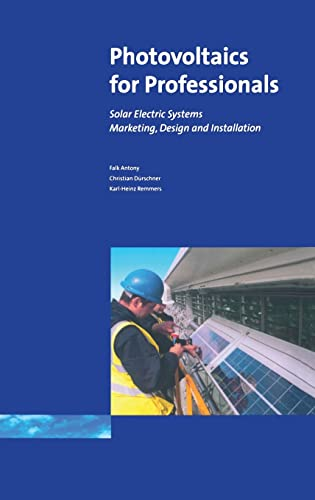 Photovoltaics for Professionals: Solar Electric Systems Marketing,: Antony Falk, Christian