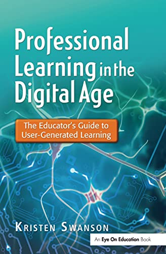 9781138139244: Professional Learning in the Digital Age: The Educator's Guide to User-Generated Learning