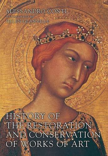 9781138139268: History of the Restoration and Conservation of Works of Art