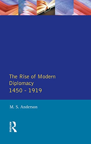 9781138139558: The Rise of Modern Diplomacy 1450 - 1919