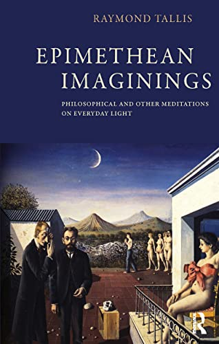 9781138139664: Epimethean Imaginings: Philosophical and Other Meditations on Everyday Light