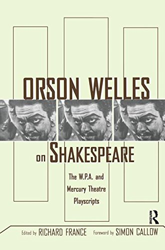 9781138139886: Orson Welles on Shakespeare: The W.P.A. and Mercury Theatre Playscripts