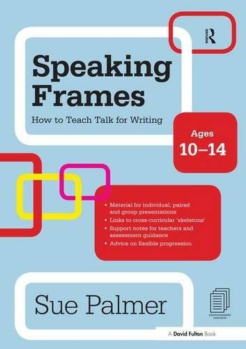9781138139916: Speaking Frames: How to Teach Talk for Writing: Ages 10-14 (David Fulton Books)