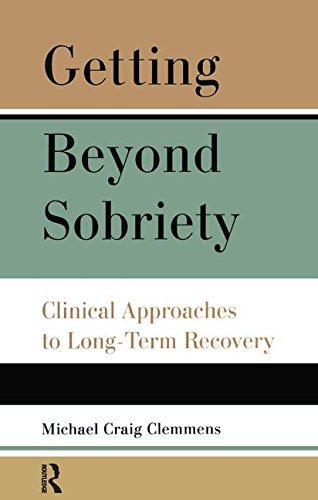 9781138140011: Getting Beyond Sobriety: Clinical Approaches to Long-Term Recovery
