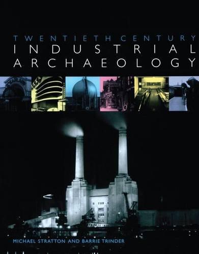 9781138140516: Twentieth Century Industrial Archaeology