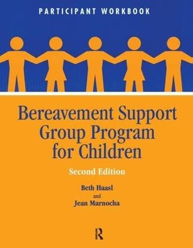 Bereavement Support Group Program for Children: Participant: HAASL, BETH; MARNOCHA,