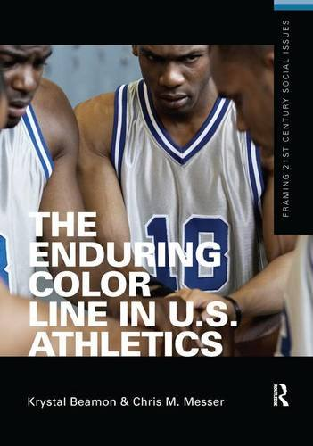 9781138141193: The Enduring Color Line in U.S. Athletics (Framing 21st Century Social Issues)
