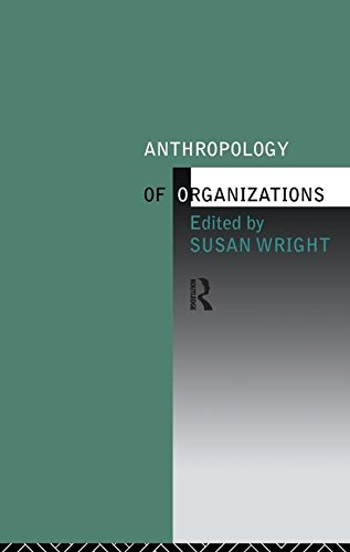 9781138141537: Anthropology of Organizations