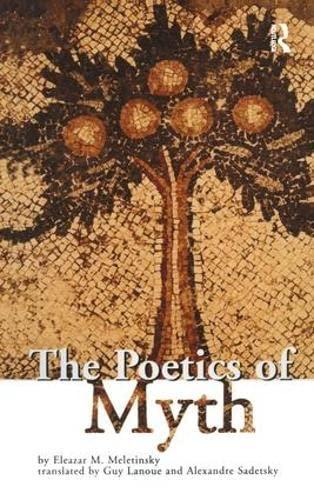 9781138141568: The Poetics of Myth (Theorists of Myth)