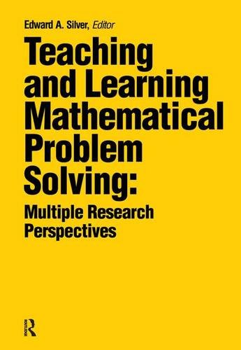 9781138141575: Teaching and Learning Mathematical Problem Solving: Multiple Research Perspectives