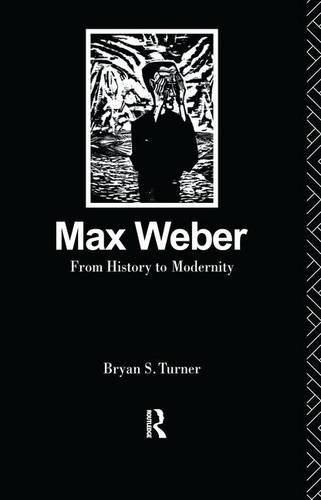 9781138141667: Max Weber: From History to Modernity