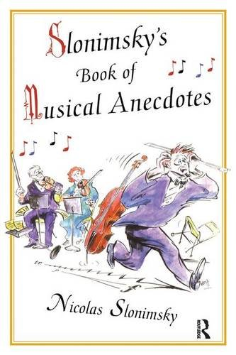9781138141919: Slonimsky's Book of Musical Anecdotes