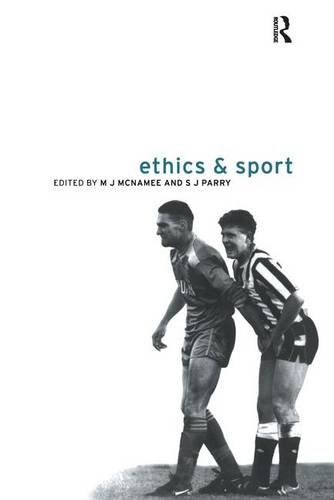 Ethics and Sport: MCNAMEE, M.J.; PARRY,