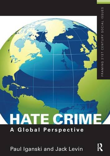 9781138142008: Hate Crime: A Global Perspective (Framing 21st Century Social Issues)