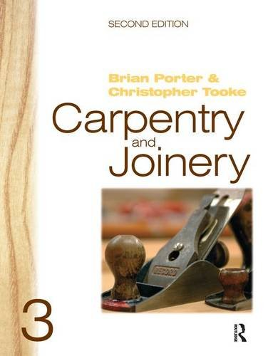 Carpentry and Joinery 3: PORTER, BRIAN; TOOKE, CHRIS