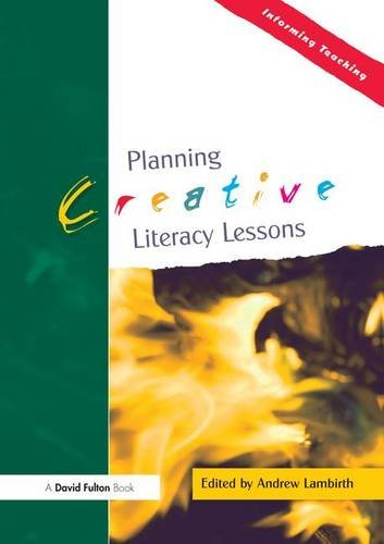 9781138142145: Planning Creative Literacy Lessons (Informing Teaching)