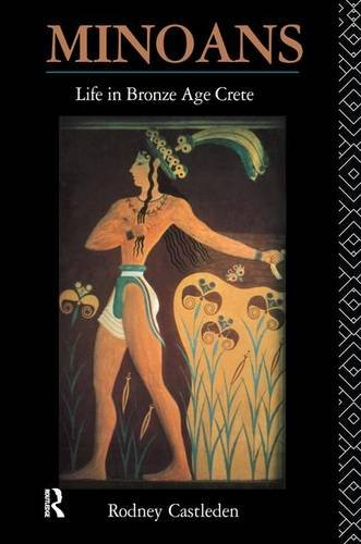 9781138142206: Minoans: Life in Bronze Age Crete
