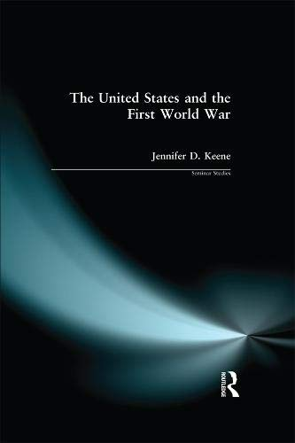 9781138142305: The United States and the First World War (Seminar Studies)