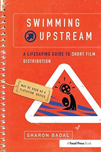 9781138142404: Swimming Upstream: A Lifesaving Guide to Short Film Distribution