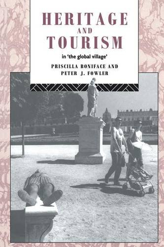 9781138142411: Heritage and Tourism in The Global Village (Heritage: Care-Preservation-Management)