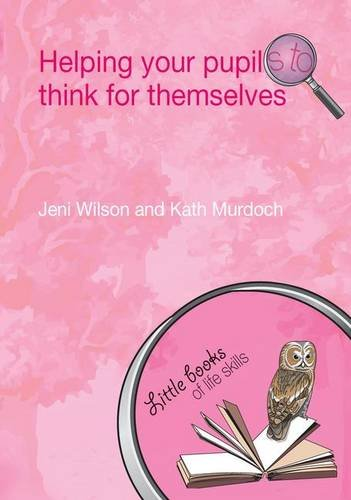 9781138142602: Helping your Pupils to Think for Themselves (Little books of life skills)