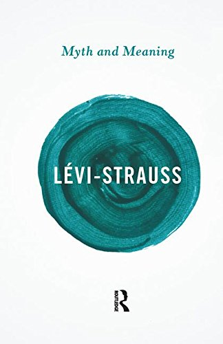 Myth and Meaning: LÉVI-STRAUSS, CLAUDE