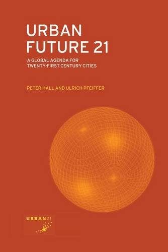 9781138142954: Urban Future 21: A Global Agenda for Twenty-First Century Cities
