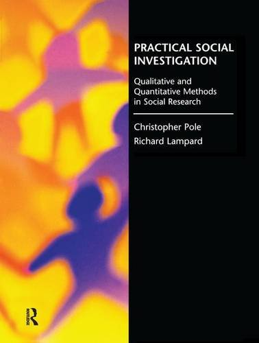 9781138143500: Practical Social Investigation: Qualitative and Quantitative Methods in Social Research