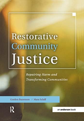 9781138144316: Restorative Community Justice: Repairing Harm and Transforming Communities