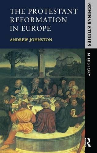 9781138144712: The Protestant Reformation in Europe (Seminar Studies)