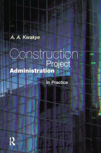 9781138145283: Construction Project Administration in Practice (Chartered Institute of Building)