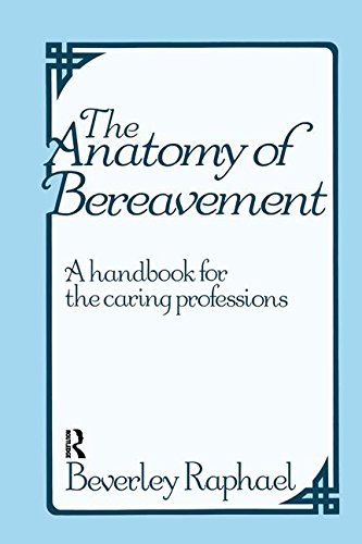 9781138145382: The Anatomy of Bereavement: A Handbook for the Caring Professions