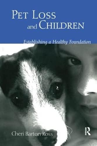 9781138145818: Pet Loss and Children: Establishing a Health Foundation
