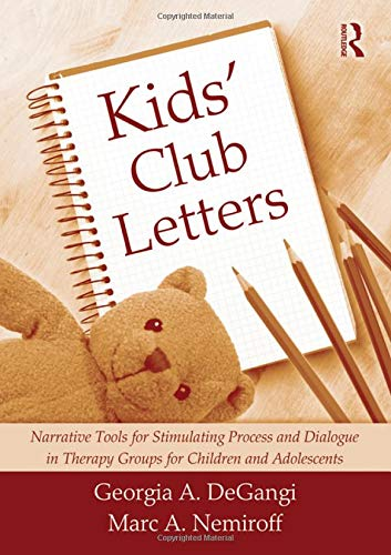 9781138145849: Kids' Club Letters: Narrative Tools for Stimulating Process and Dialogue in Therapy Groups for Children and Adolescents