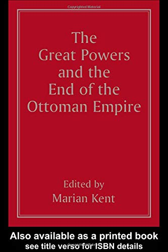9781138146051: The Great Powers and the End of the Ottoman Empire