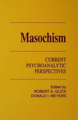 9781138146266: Masochism: Current Psychoanalytic Perspectives