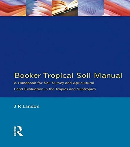 9781138147065: Booker Tropical Soil Manual: A Handbook for Soil Survey and Agricultural Land Evaluation in the Tropics and Subtropics