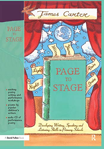 9781138147232: Page to Stage: Developing Writing, Speaking And Listening Skills in Primary Schools