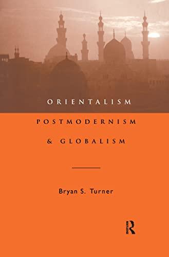 9781138147430: Orientalism, Postmodernism and Globalism