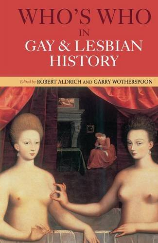 9781138147645: Who's Who in Gay and Lesbian History: From Antiquity to the Mid-Twentieth Century (Routledge Who's Who)