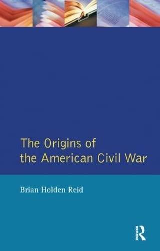 9781138148017: The Origins of the American Civil War (Origins Of Modern Wars)