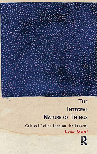 9781138148543: The Integral Nature of Things: Critical Reflections on the Present
