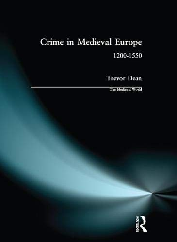 9781138148956: Crime in Medieval Europe: 1200-1550 (The Medieval World)